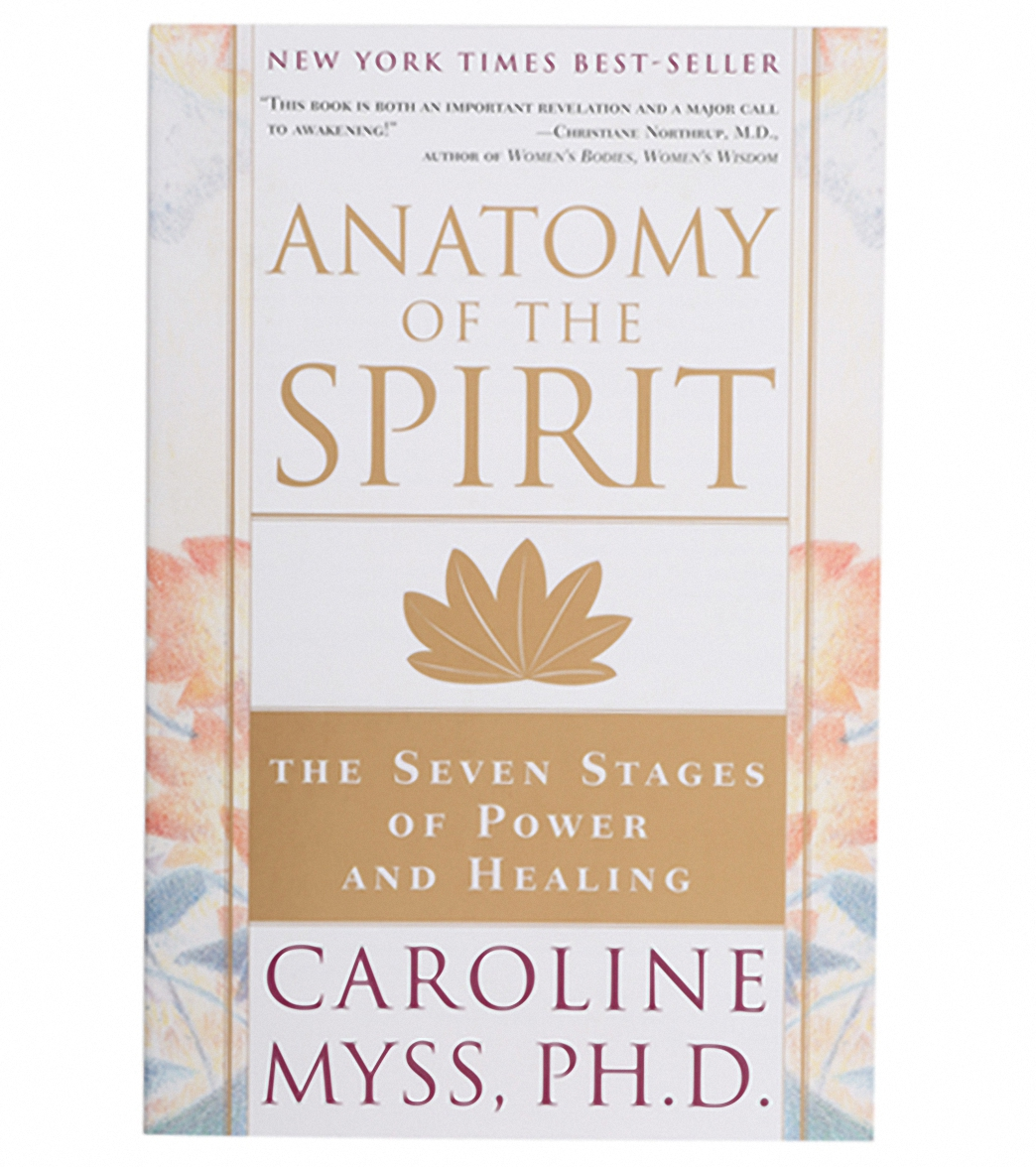 Anatomy Of The Spirit The Seven Stages Of Power And Healing At