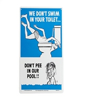 Poolmaster We Don't Swim In Your Toilet  12 X 18 Sign